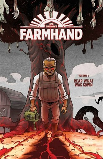 Farmhand Volume 1: Reap What Was Sown by Rob Guillory