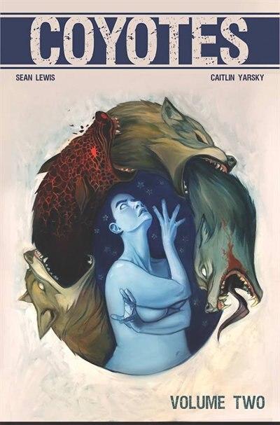 Coyotes Volume 2 by Sean Lewis