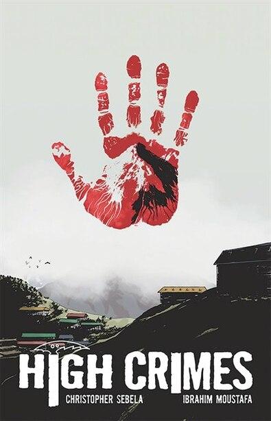 High Crimes by Christopher Sebela