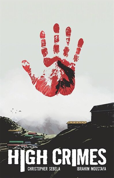 High Crimes by Christopher Sebela