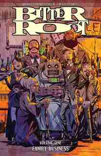 Bitter Root Volume 1: Family Business by David  F. Walker