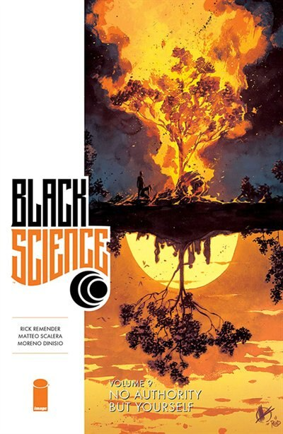 Black Science Volume 9: No Authority But Yourself by Rick Remender