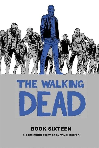 The Walking Dead Book 16 by Robert Kirkman