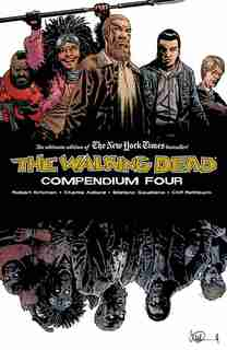 The Walking Dead Compendium Volume 4 by Robert Kirkman