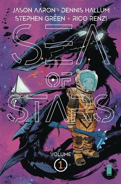 Sea Of Stars Volume 1: Lost In The Wild Heavens by Jason Aaron