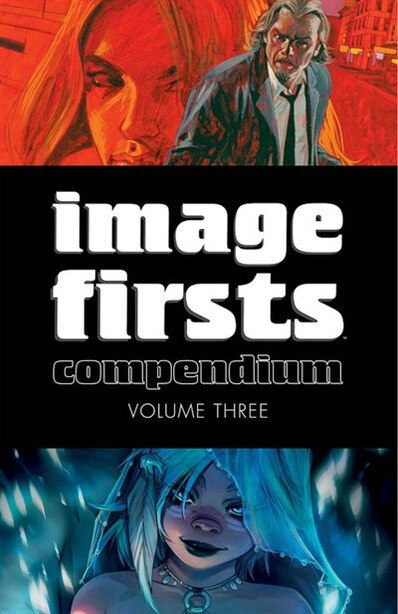 Image Firsts Compendium Volume 3 by Robert Kirkman