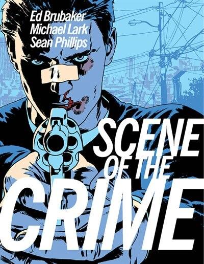 The Scene Of The Crime by Ed Brubaker
