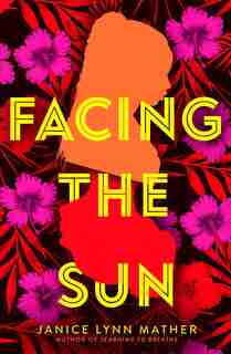 Facing The Sun by Janice Lynn Mather