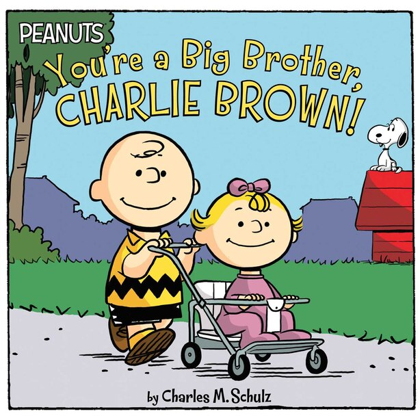 You're a Big Brother, Charlie Brown! by Charles  M. Schulz