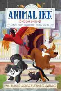 Animal Inn 3-Books-in-1!: A Furry Fiasco; Treasure Hunt; The Bow-wow Bus by Paul Dubois Jacobs