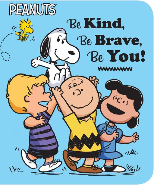 Be Kind, Be Brave, Be You! by Charles  M. Schulz