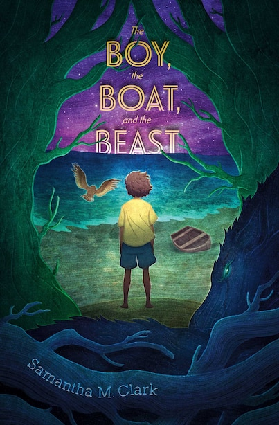 The Boy, the Boat, and the Beast by Samantha M. Clark