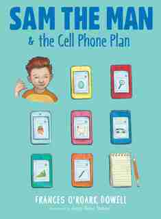 Sam the Man & the Cell Phone Plan by Frances O'roark Dowell
