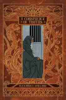 A Conspiracy of Truths by Alexandra Rowland