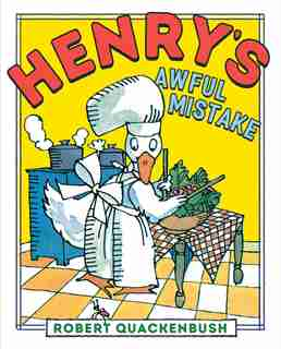 Henry's Awful Mistake by Robert Quackenbush