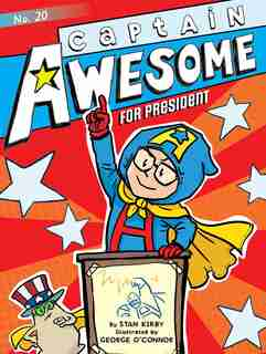 Captain Awesome for President by Stan Kirby