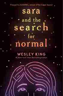 Sara And The Search For Normal by Wesley King