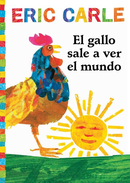 El gallo sale a ver el mundo (Rooster's Off to See the World) by Eric Carle