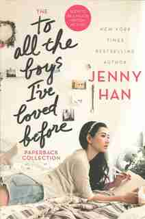 The To All the Boys I've Loved Before Paperback Collection: To All the Boys I've Loved Before; P.S. I Still Love You; Always and Forever, Lara Jean by Jenny Han