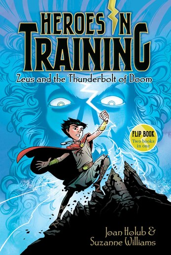 Zeus and the Thunderbolt of Doom/Poseidon and the Sea of Fury: Heroes in Training Flip Book #1-2 by Joan Holub
