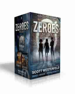 Zeroes Trilogy: Zeroes; Swarm; Nexus by Scott Westerfeld