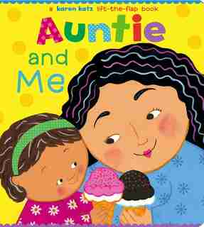 Auntie and Me: A Karen Katz Lift-the-Flap Book by Karen Katz