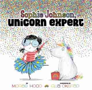 Sophie Johnson, Unicorn Expert by Morag Hood