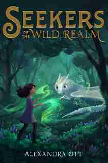 Seekers Of The Wild Realm by Alexandra Ott