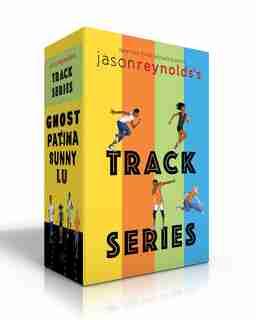 Jason Reynolds's Track Series: Ghost; Patina; Sunny; Lu by Jason Reynolds