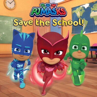 PJ Masks Save the School! by Lisa Lauria