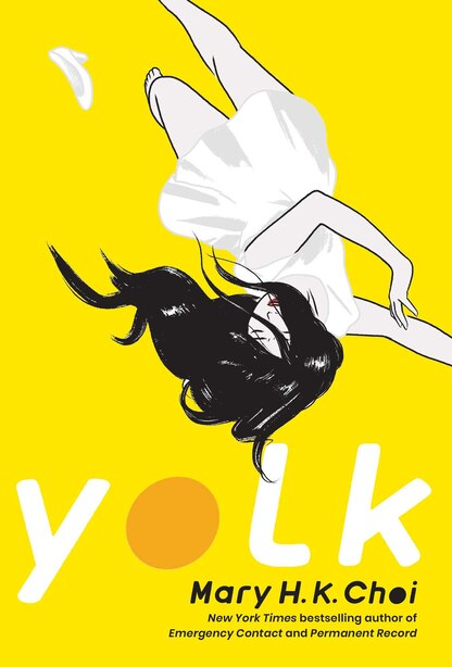 Yolk by Mary H. K. Choi