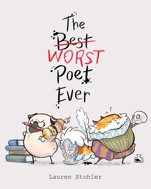 The Best Worst Poet Ever by Lauren Stohler