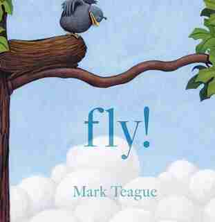 Fly! by Mark Teague