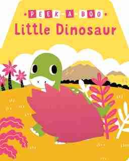 Peek-a-boo Little Dinosaur by Yu-Hsuan Huang