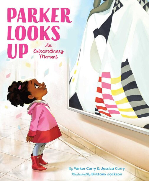 Parker Looks Up: An Extraordinary Moment by Parker Curry