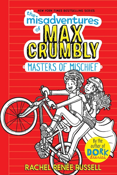 The Misadventures of Max Crumbly 3: Masters of Mischief by Rachel Renée Russell