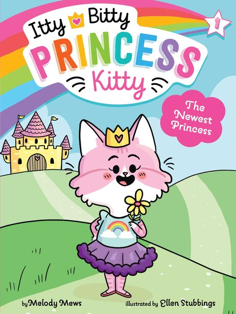The Newest Princess by Melody Mews