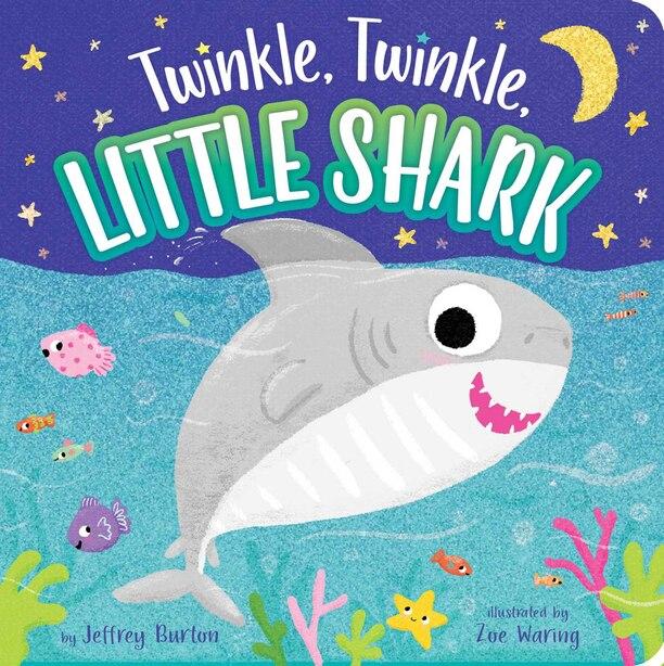 Twinkle, Twinkle, Little Shark by Jeffrey Burton