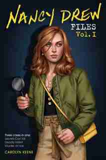 Nancy Drew Files Vol. I: Secrets Can Kill; Deadly Intent; Murder on Ice by Carolyn Keene