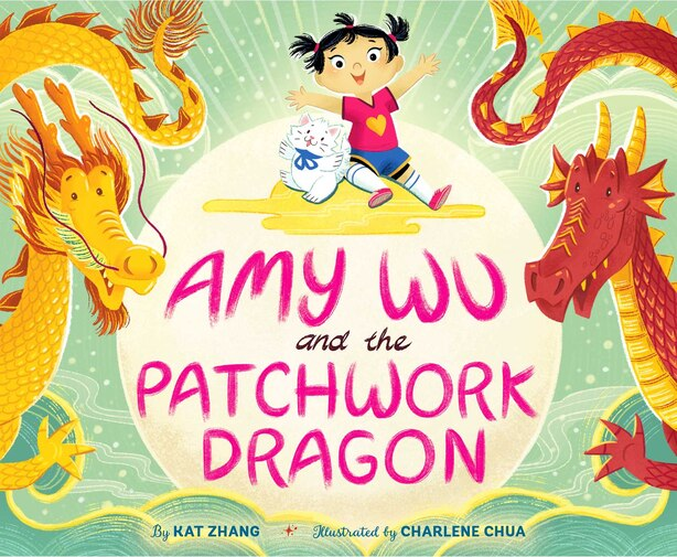 Amy Wu and the Patchwork Dragon by Kat Zhang