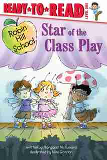 Star of the Class Play: Ready-to-read Level 1 by Margaret McNamara