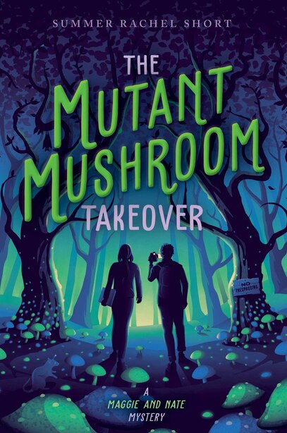 The Mutant Mushroom Takeover by Summer Rachel Short
