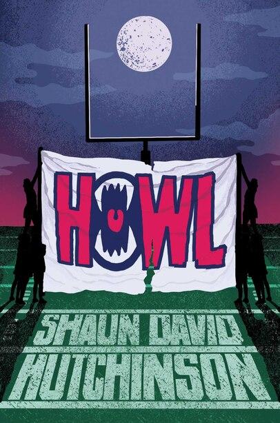 Howl by Shaun David Hutchinson