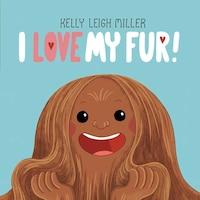 I Love My Fur!