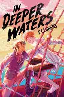 In Deeper Waters by F.T. Lukens