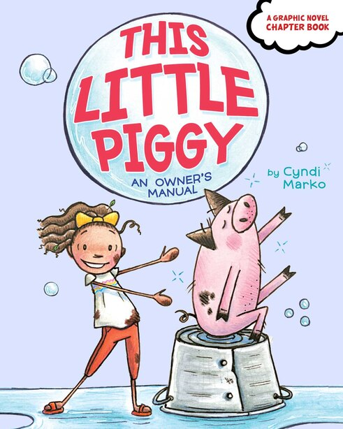 This Little Piggy: An Owner's Manual by Cyndi Marko