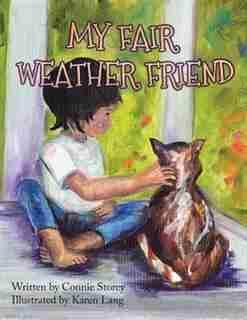 My Fair Weather Friend by Connie Storey