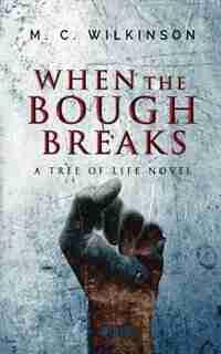 When the Bough Breaks by M.C. Wilkinson