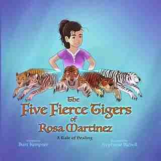 The Five Fierce Tigers of Rosa Martinez by Burt Kempner