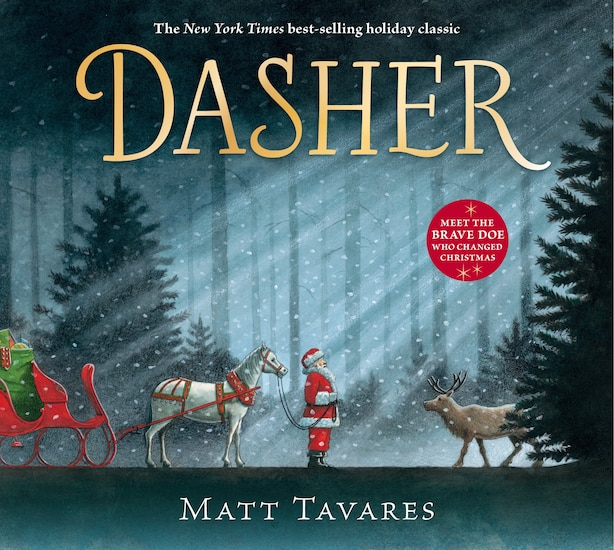 Dasher: How A Brave Little Doe Changed Christmas Forever by Matt Tavares